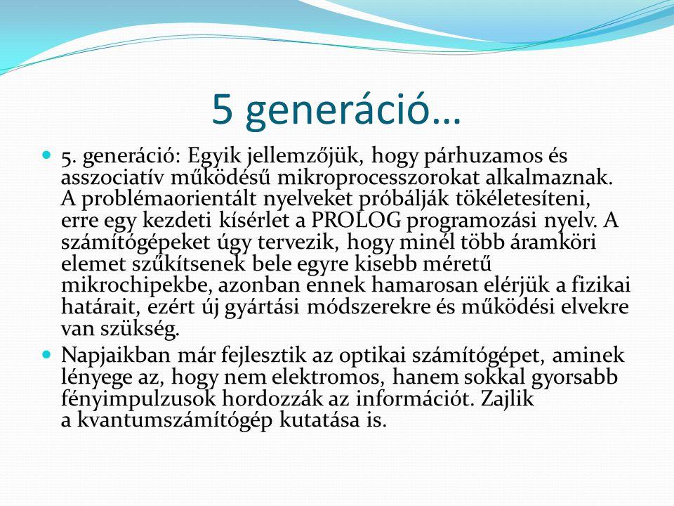 5 generáció…