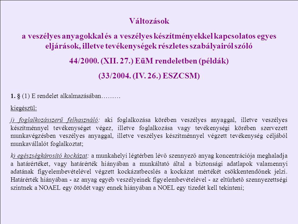 44/2000. (XII. 27.) EüM rendeletben (példák)