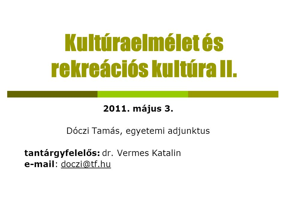 Kultúraelmélet és rekreációs kultúra II.