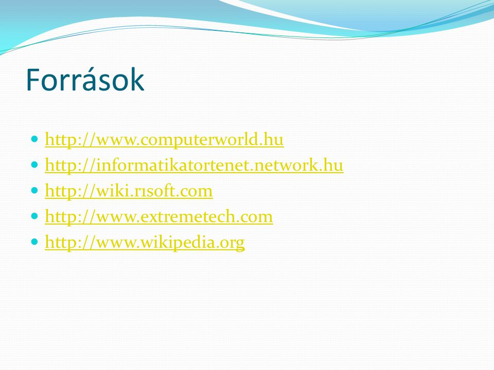 Források http://www.computerworld.hu