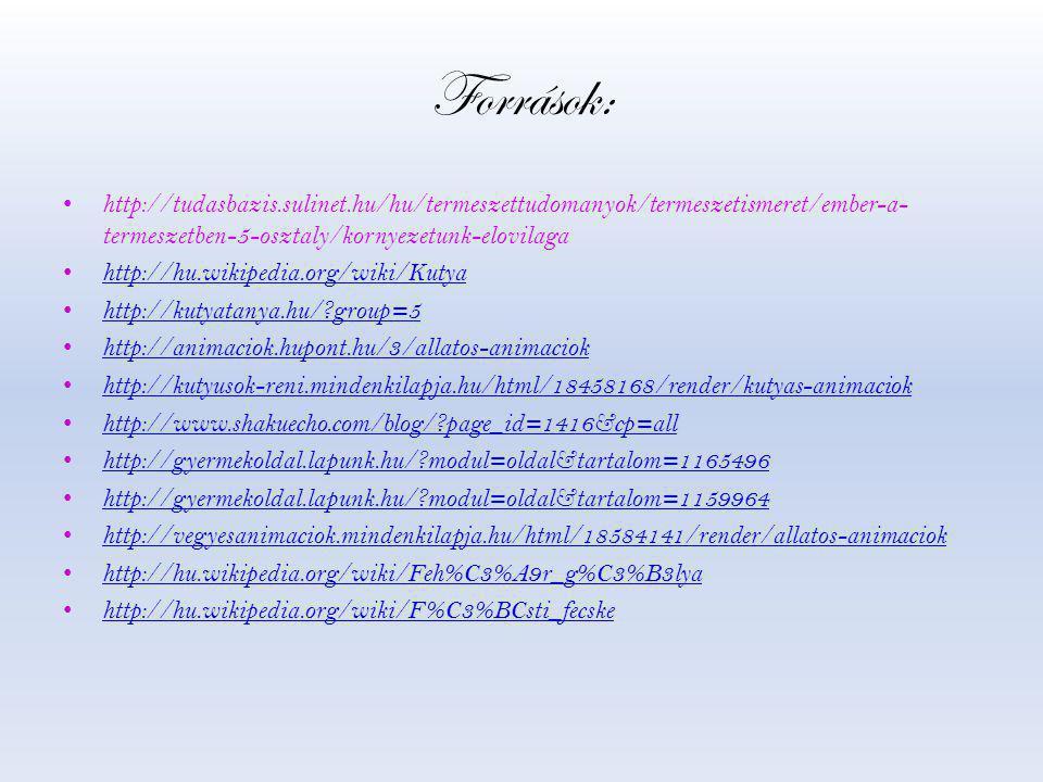 Források: http://tudasbazis.sulinet.hu/hu/termeszettudomanyok/termeszetismeret/ember-a-termeszetben-5-osztaly/kornyezetunk-elovilaga.