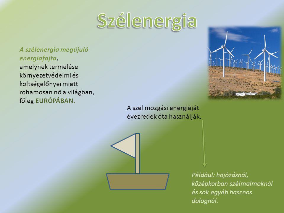Szélenergia A szélenergia megújuló energiafajta,
