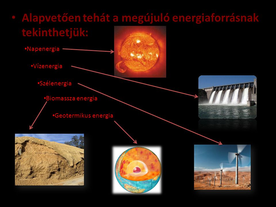 Alapvetően tehát a megújuló energiaforrásnak tekinthetjük: