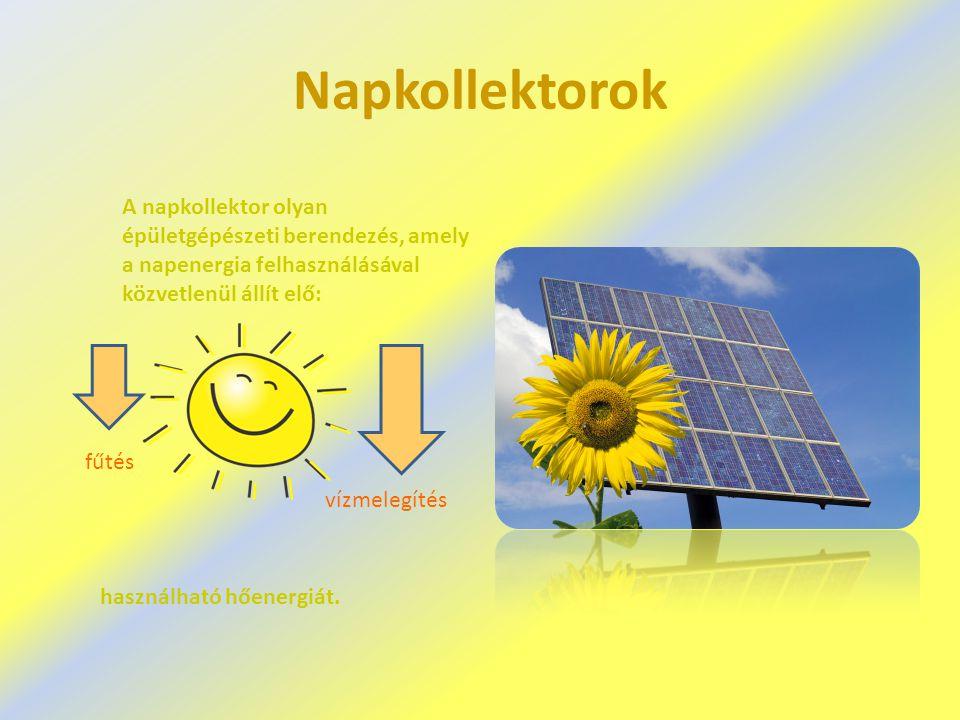 Napkollektorok A napkollektor olyan épületgépészeti berendezés, amely a napenergia felhasználásával közvetlenül állít elő:
