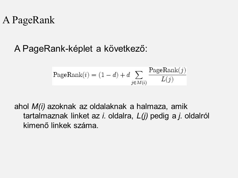A PageRank A PageRank-képlet a következő: