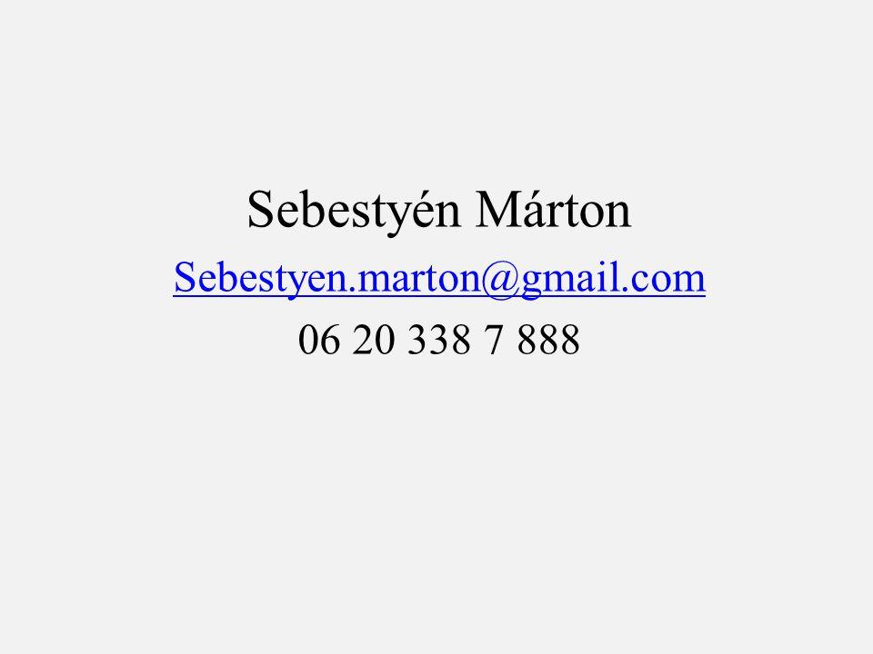 Sebestyén Márton Sebestyen.marton@gmail.com 06 20 338 7 888