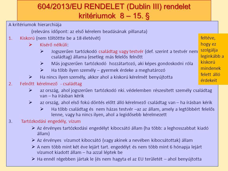 604/2013/EU RENDELET (Dublin III) rendelet kritériumok 8 – 15. §