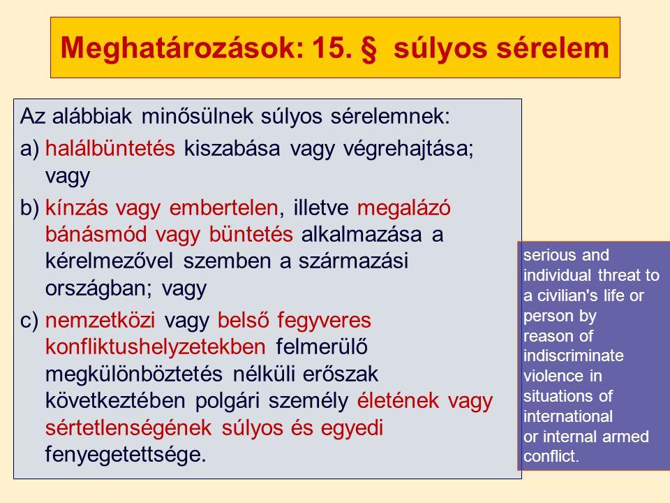 Meghatározások: 15. § súlyos sérelem