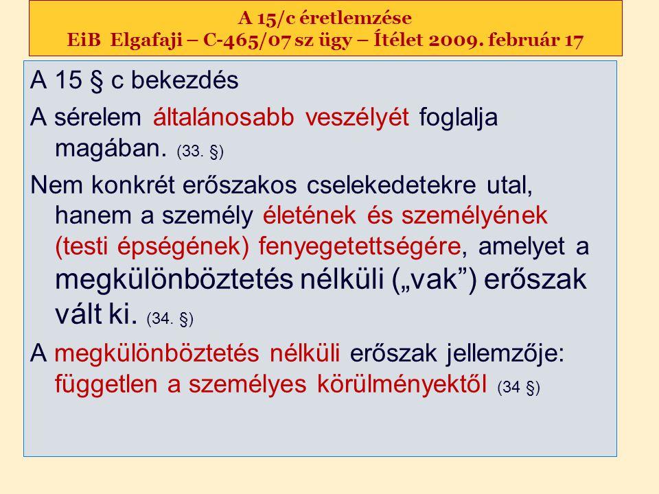 A 15/c éretlemzése EiB Elgafaji – C-465/07 sz ügy – Ítélet 2009