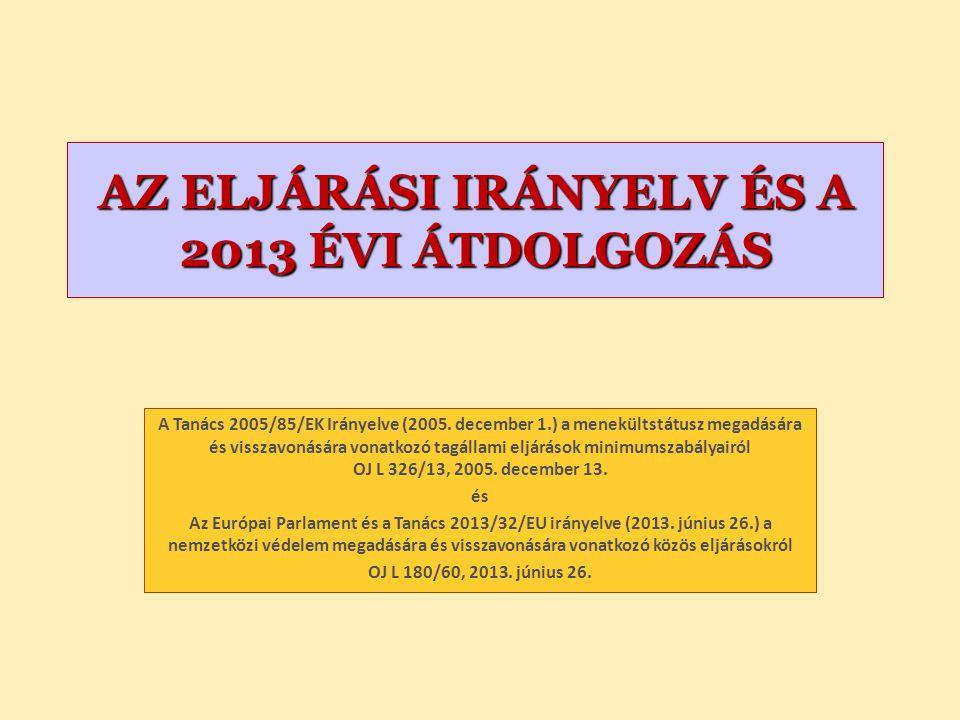 AZ ELJÁRÁSI IRÁNYELV ÉS A 2013 ÉVI ÁTDOLGOZÁS