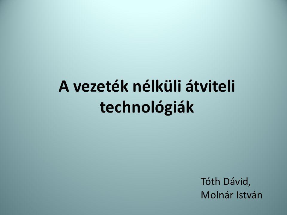 A vezeték nélküli átviteli technológiák