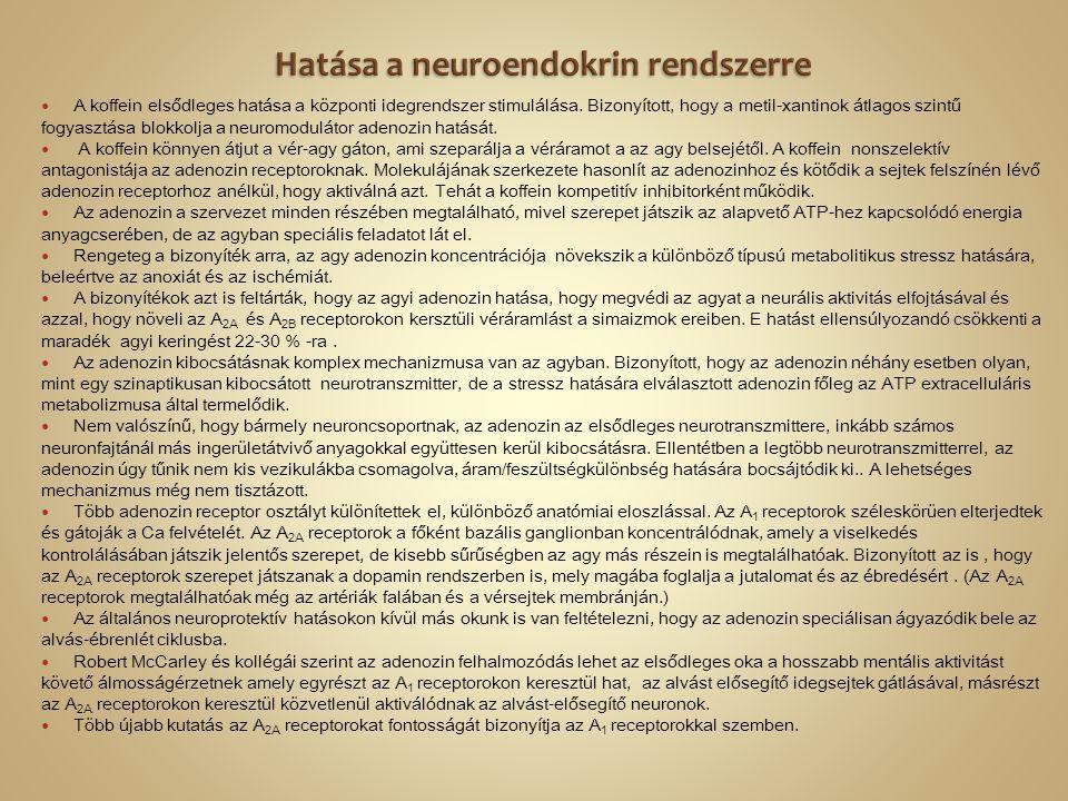 Hatása a neuroendokrin rendszerre