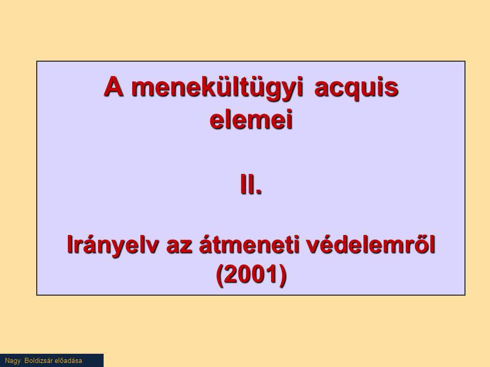 A menekültügyi acquis elemei II. Irányelv az átmeneti védelemről (2001)