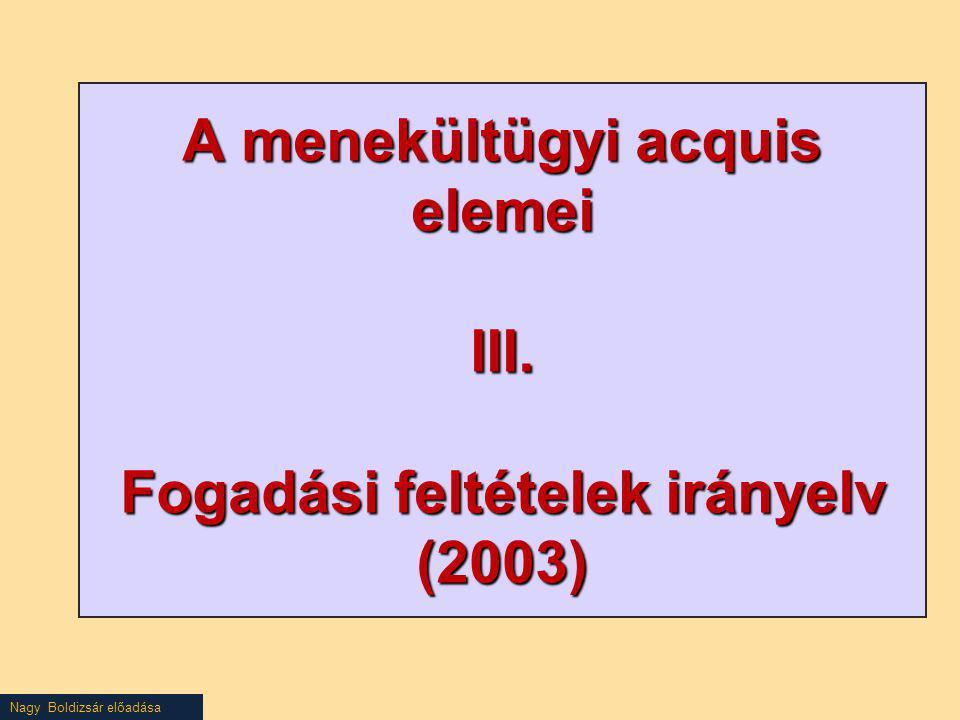 A menekültügyi acquis elemei III. Fogadási feltételek irányelv (2003)