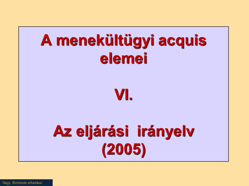 A menekültügyi acquis elemei VI. Az eljárási irányelv (2005)