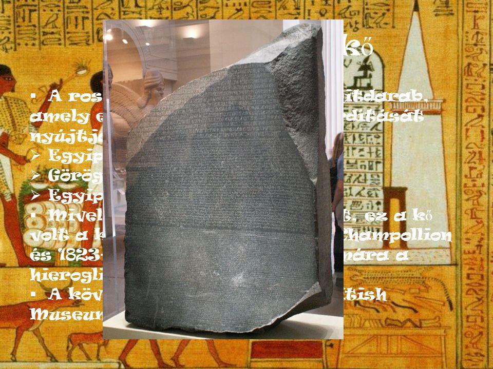 A rosette-i kő A rosette-i kő egy sötét gránitdarab,