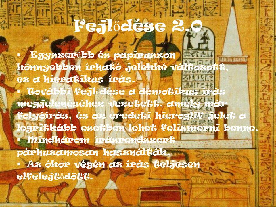 Fejlődése 2.0 Egyszerűbb és papiruszon