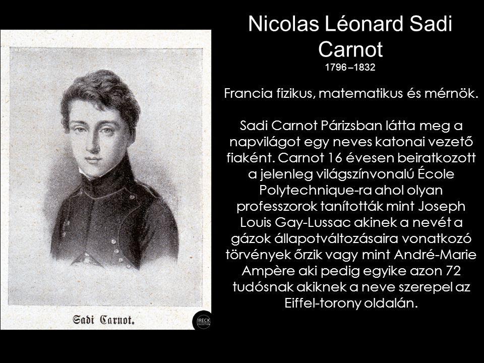 Nicolas Léonard Sadi Carnot 1796 –1832