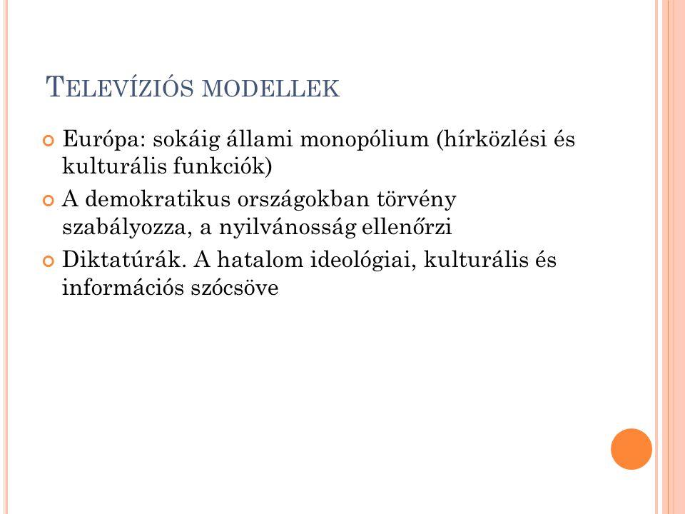 Televíziós modellek Európa: sokáig állami monopólium (hírközlési és kulturális funkciók)