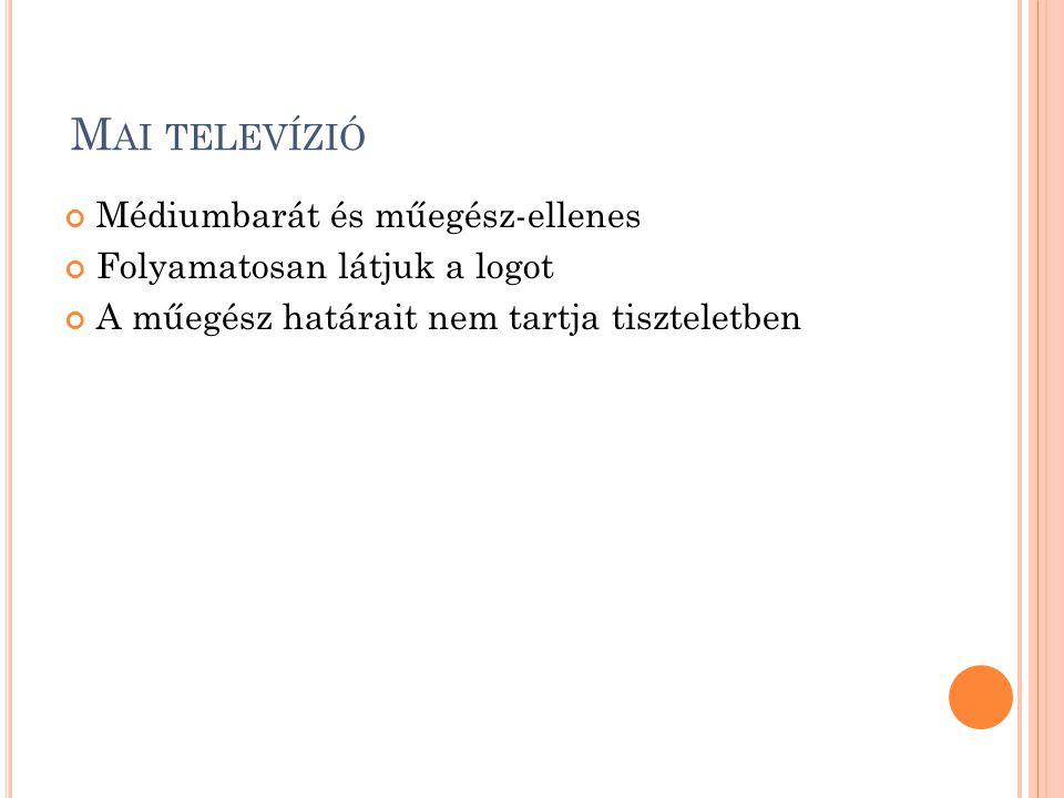 Mai televízió Médiumbarát és műegész-ellenes