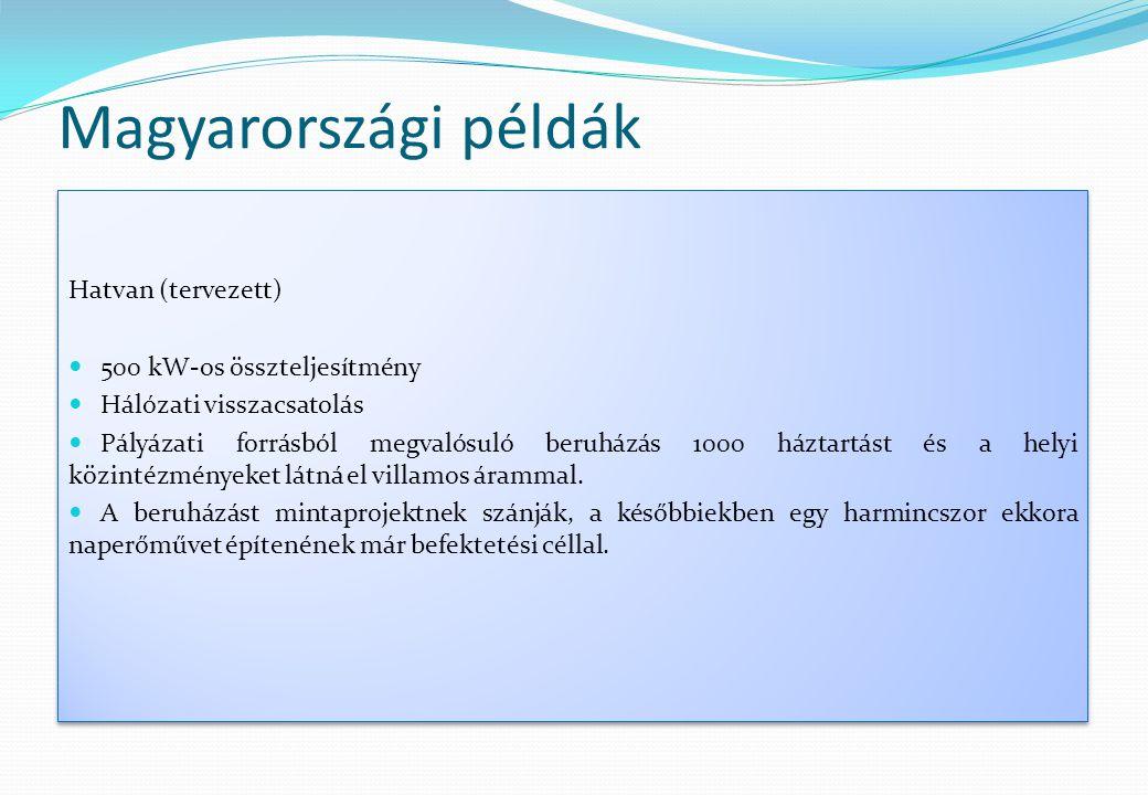 Magyarországi példák Hatvan (tervezett) 500 kW-os összteljesítmény
