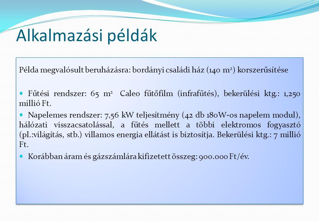 Alkalmazási példák Példa megvalósult beruházásra: bordányi családi ház (140 m2) korszerűsítése.