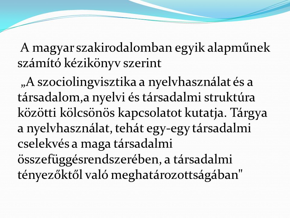 A magyar szakirodalomban egyik alapműnek számító kézikönyv szerint