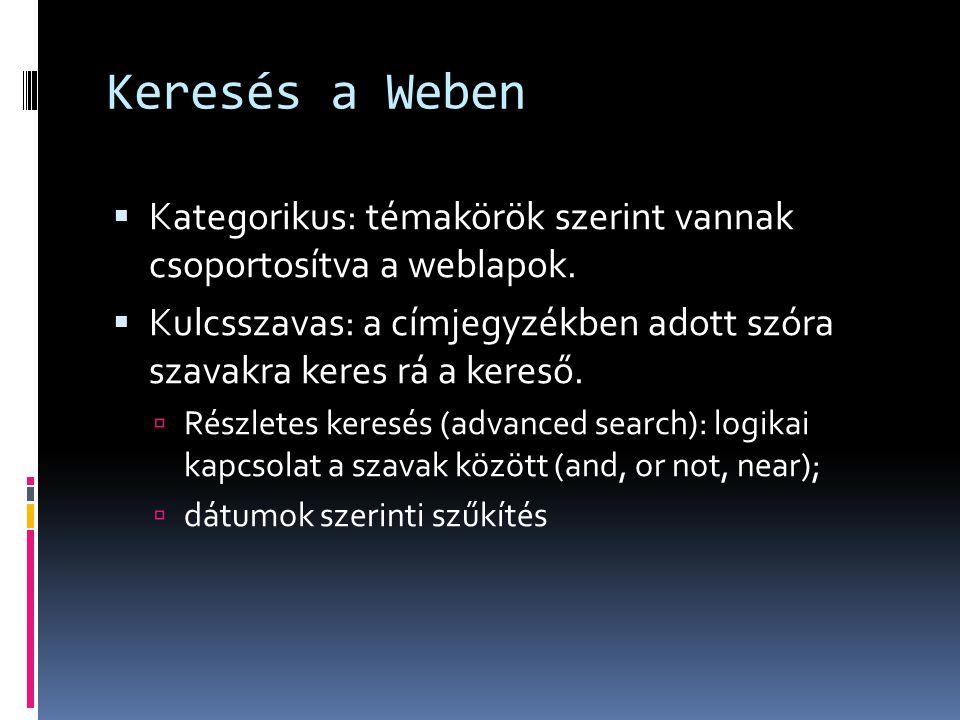 Keresés a Weben Kategorikus: témakörök szerint vannak csoportosítva a weblapok.
