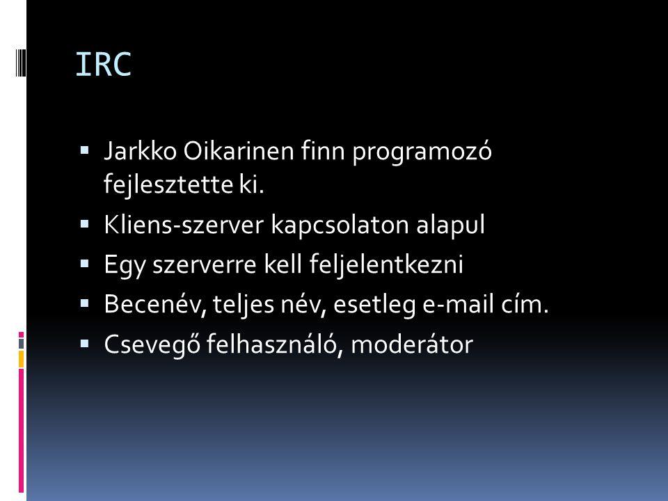 IRC Jarkko Oikarinen finn programozó fejlesztette ki.