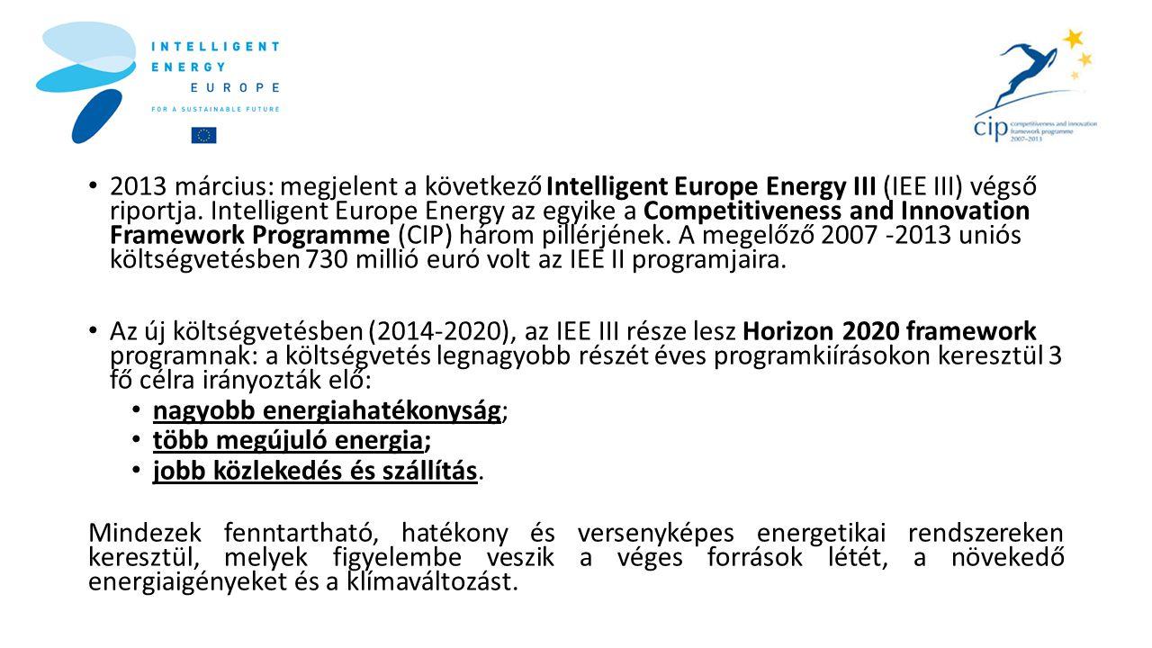 2013 március: megjelent a következő Intelligent Europe Energy III (IEE III) végső riportja. Intelligent Europe Energy az egyike a Competitiveness and Innovation Framework Programme (CIP) három pillérjének. A megelőző 2007 -2013 uniós költségvetésben 730 millió euró volt az IEE II programjaira.
