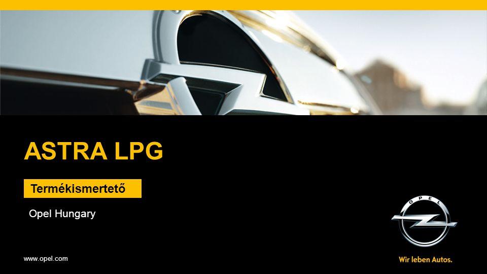 ASTRA LPG Termékismertető Opel Hungary