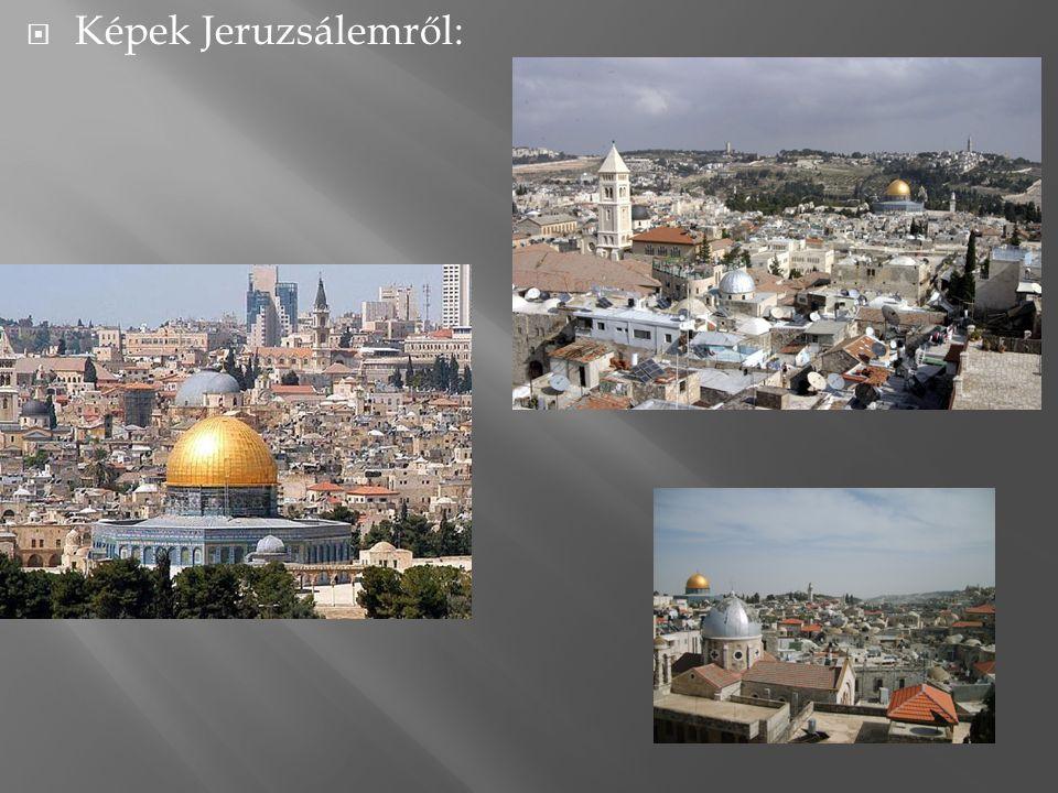 Képek Jeruzsálemről: