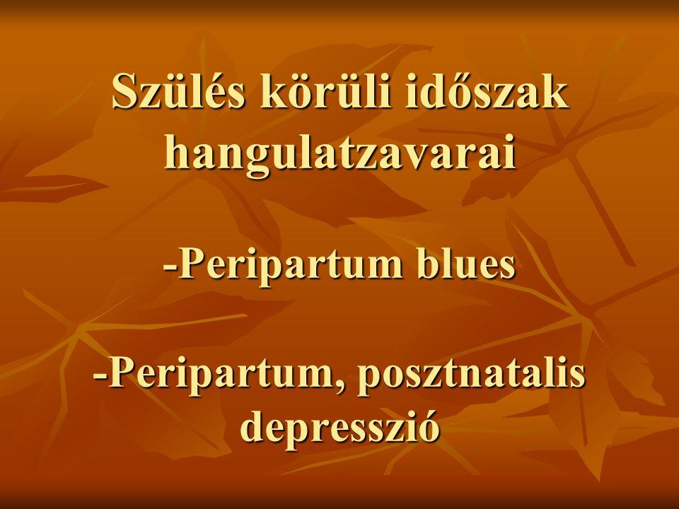 Szülés körüli időszak hangulatzavarai -Peripartum blues -Peripartum, posztnatalis depresszió