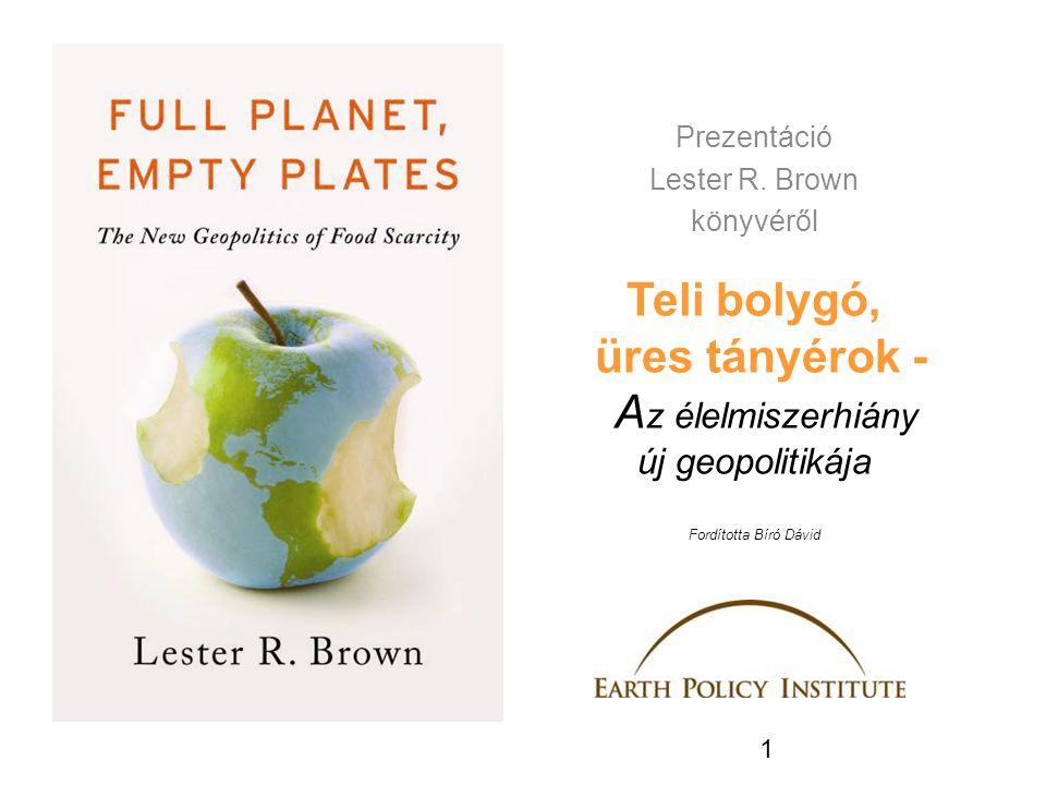 Teli bolygó, üres tányérok - Az élelmiszerhiány új geopolitikája