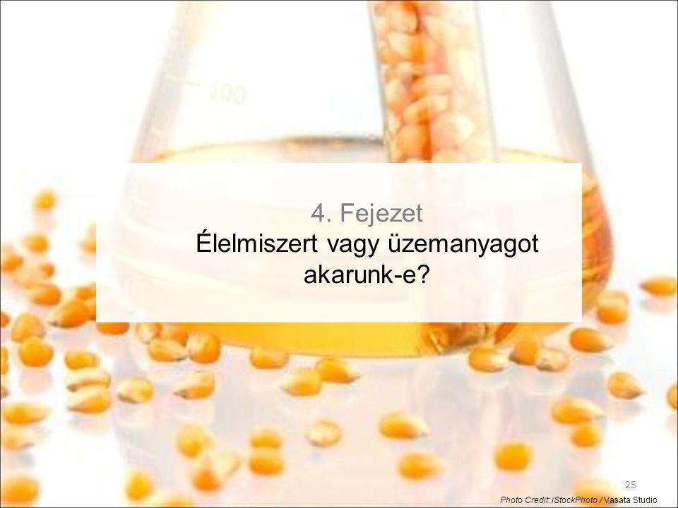 4. Fejezet Élelmiszert vagy üzemanyagot akarunk-e