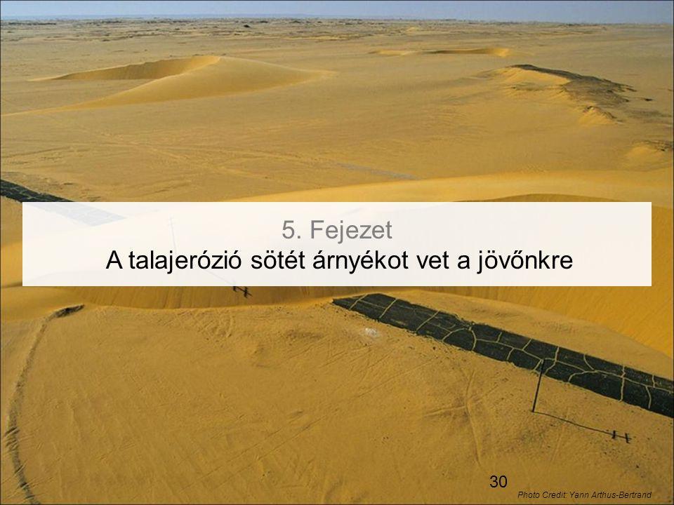5. Fejezet A talajerózió sötét árnyékot vet a jövőnkre