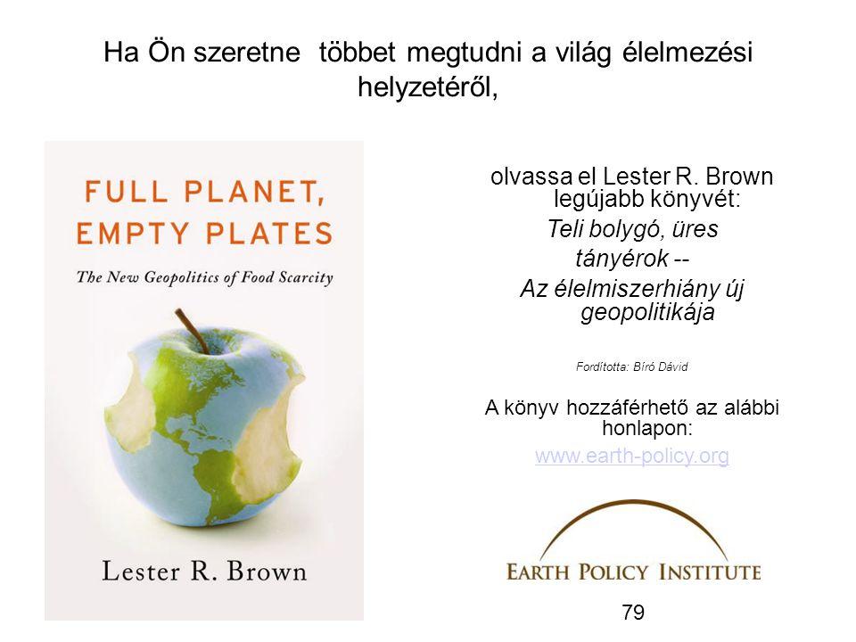 Ha Ön szeretne többet megtudni a világ élelmezési helyzetéről,