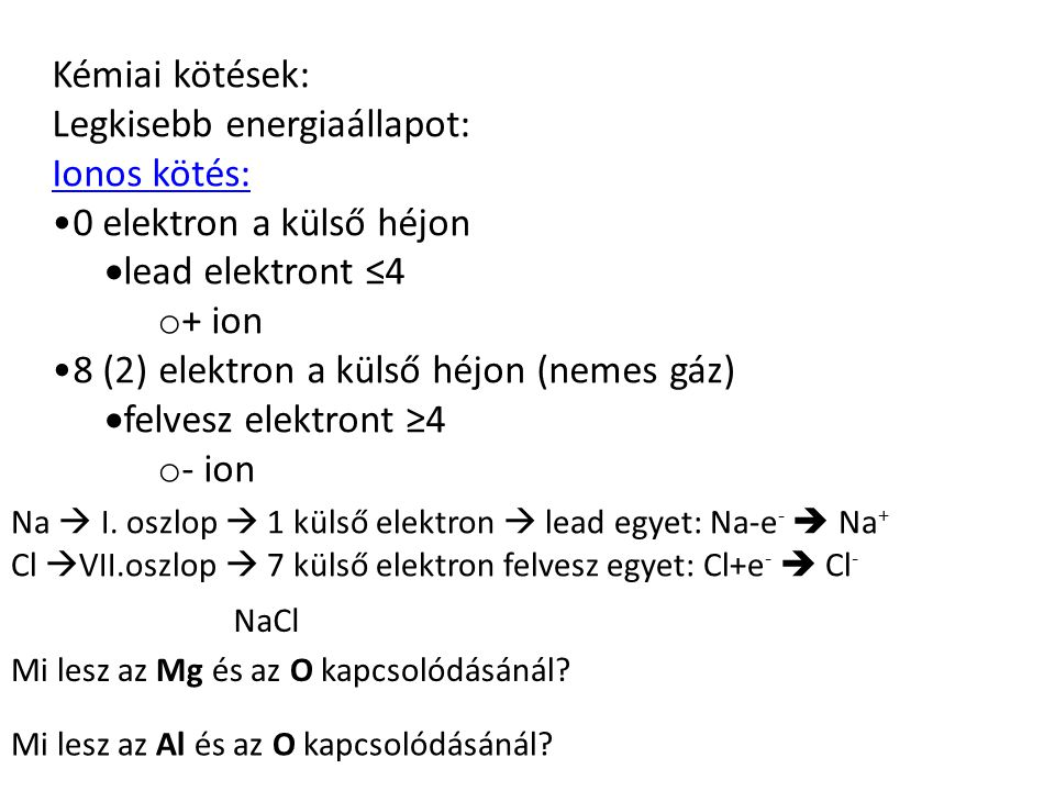 Legkisebb energiaállapot: Ionos kötés: 0 elektron a külső héjon