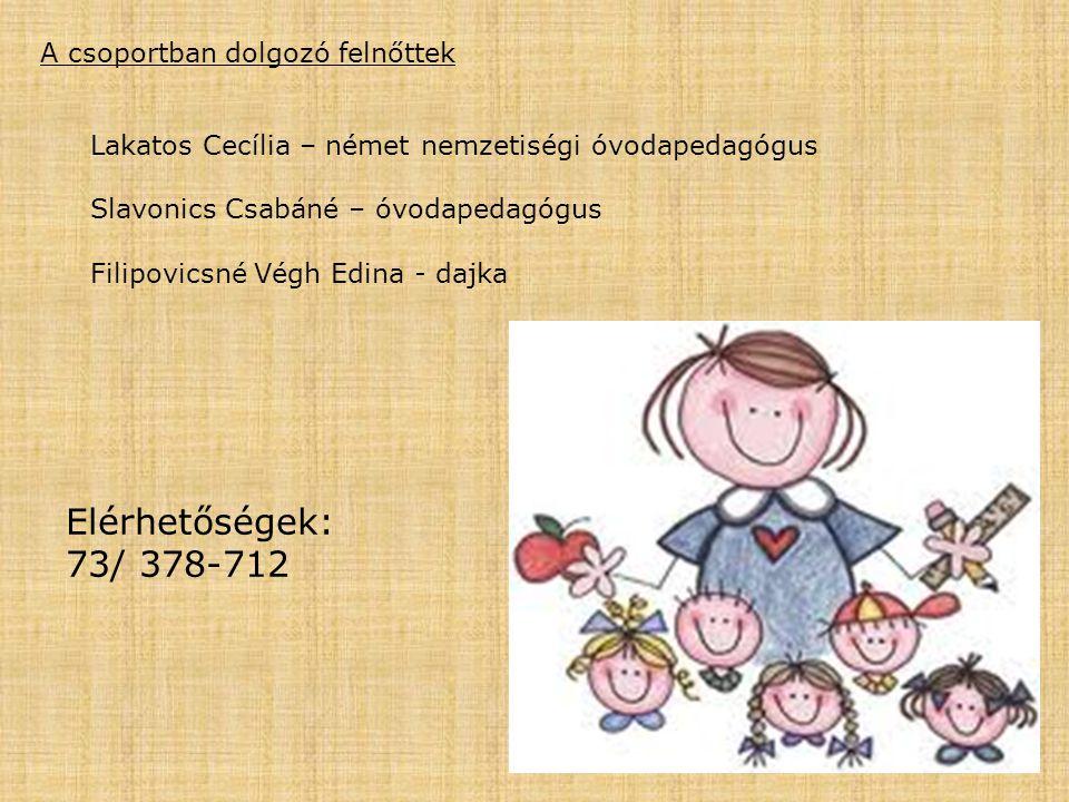 Elérhetőségek: 73/ 378-712 A csoportban dolgozó felnőttek