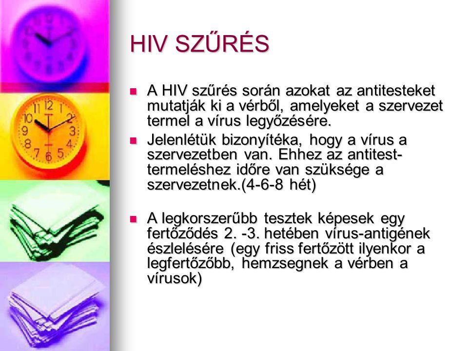 HIV SZŰRÉS A HIV szűrés során azokat az antitesteket mutatják ki a vérből, amelyeket a szervezet termel a vírus legyőzésére.