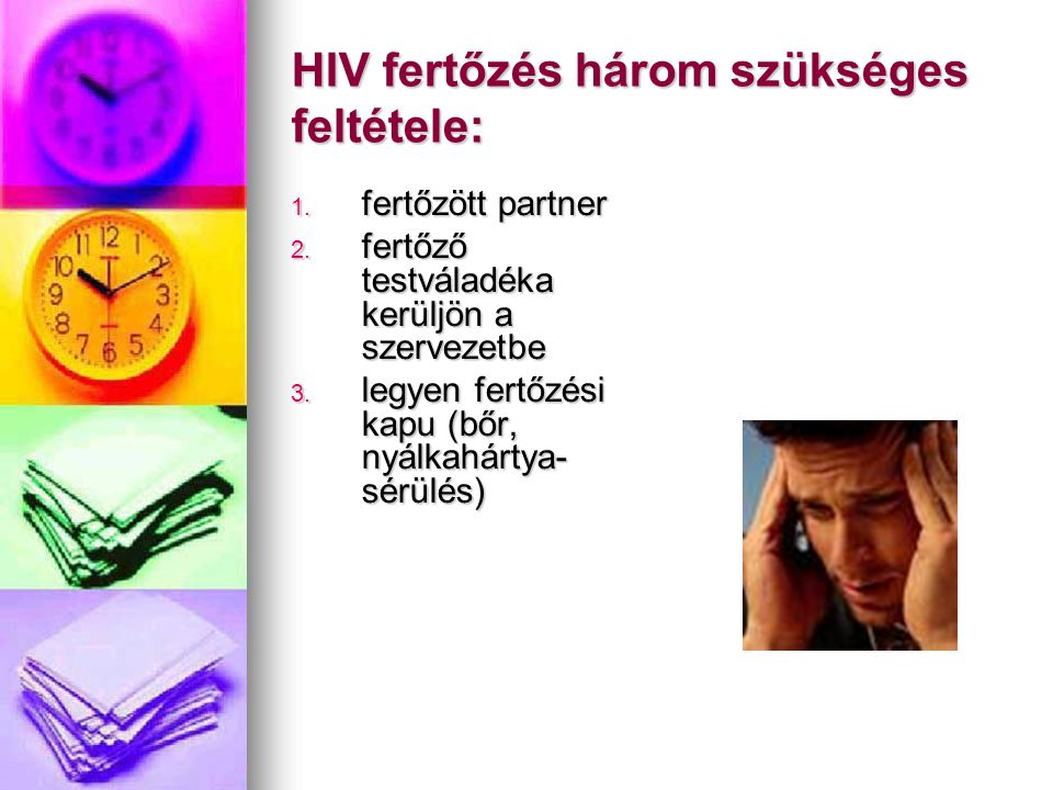 HIV fertőzés három szükséges feltétele: