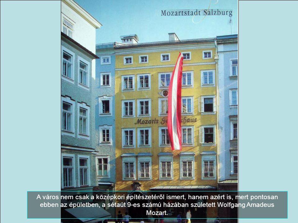 A város nem csak a középkori építészetéről ismert, hanem azért is, mert pontosan ebben az épületben, a sétaút 9-es számú házában született Wolfgang Amadeus Mozart.