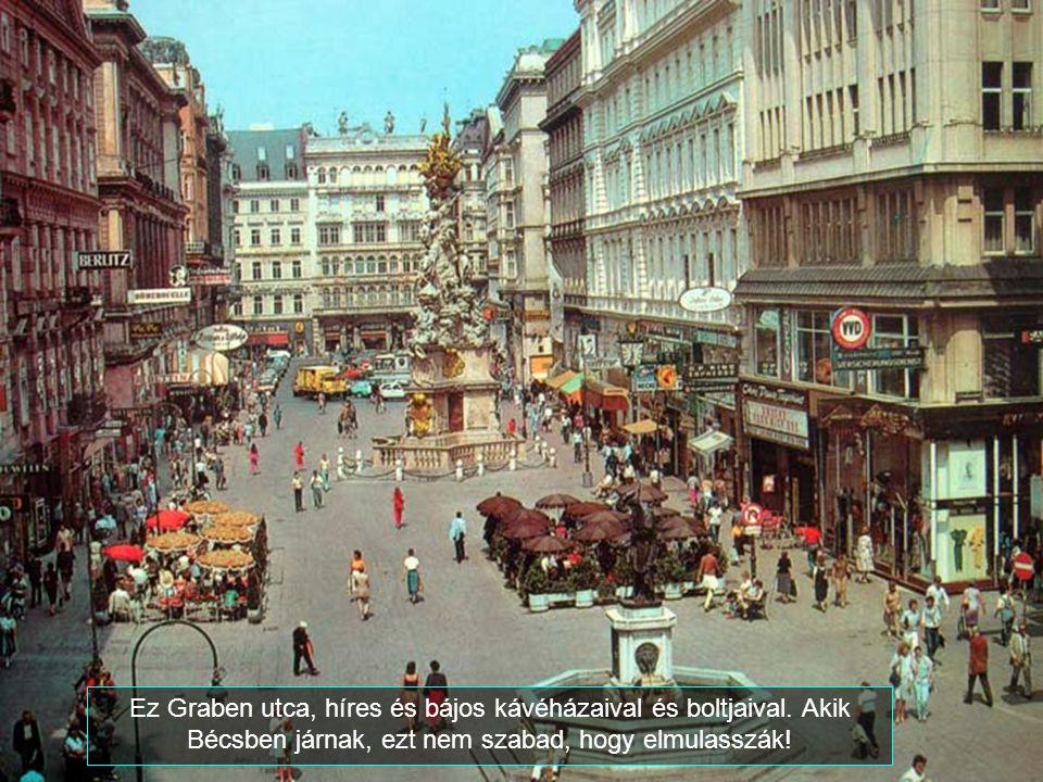 Ez Graben utca, híres és bájos kávéházaival és boltjaival