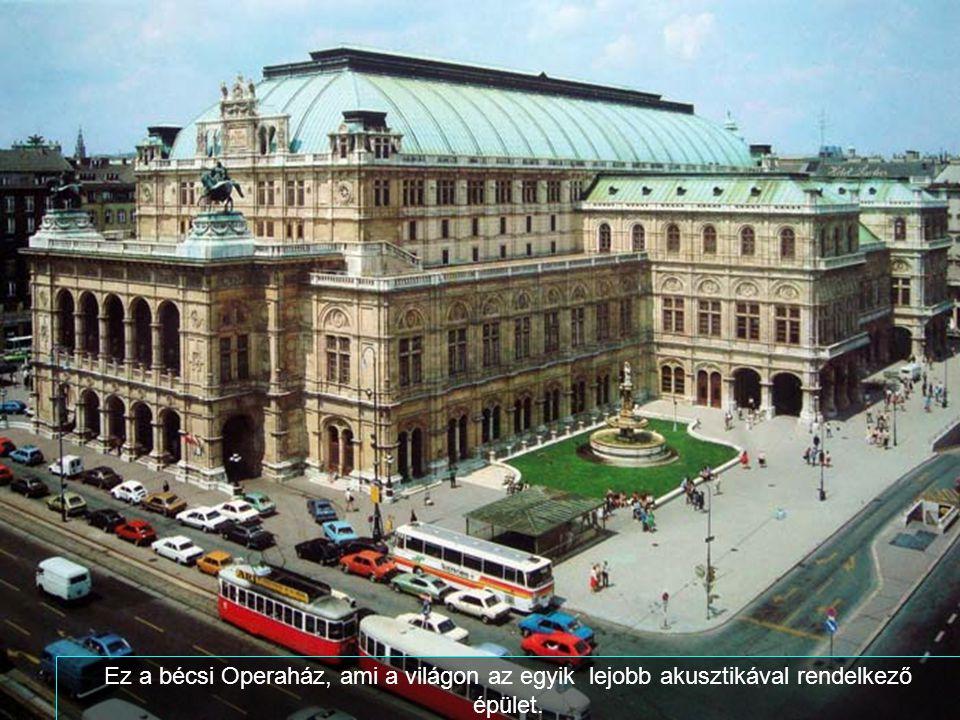 Ez a bécsi Operaház, ami a világon az egyik lejobb akusztikával rendelkező épület.