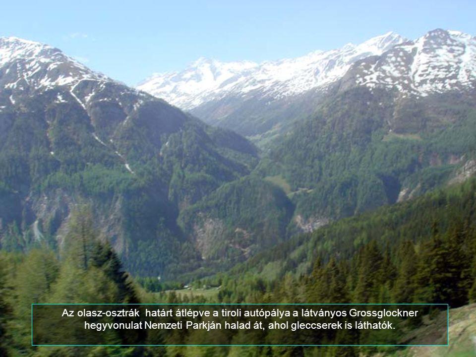 Az olasz-osztrák határt átlépve a tiroli autópálya a látványos Grossglockner hegyvonulat Nemzeti Parkján halad át, ahol gleccserek is láthatók.