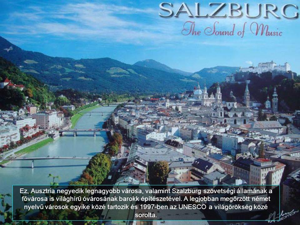 Ez, Ausztria negyedik legnagyobb városa, valamint Szalzburg szövetségi államának a fővárosa is világhírŰ óvárosának barokk építészetével.