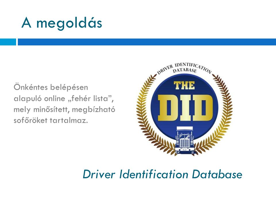 A megoldás Driver Identification Database