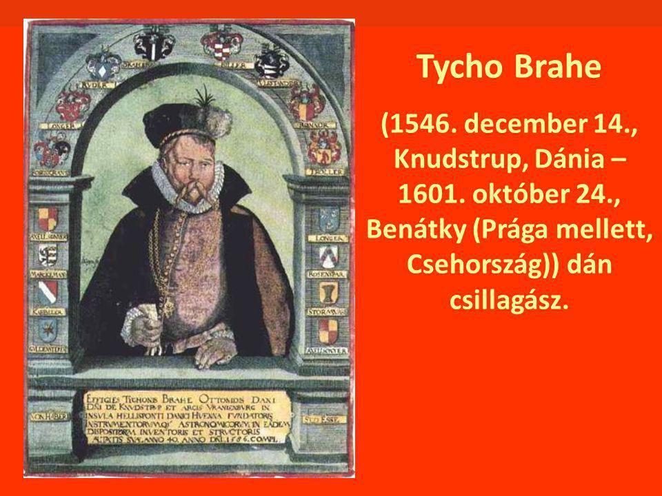 Tycho Brahe (1546. december 14., Knudstrup, Dánia – 1601.