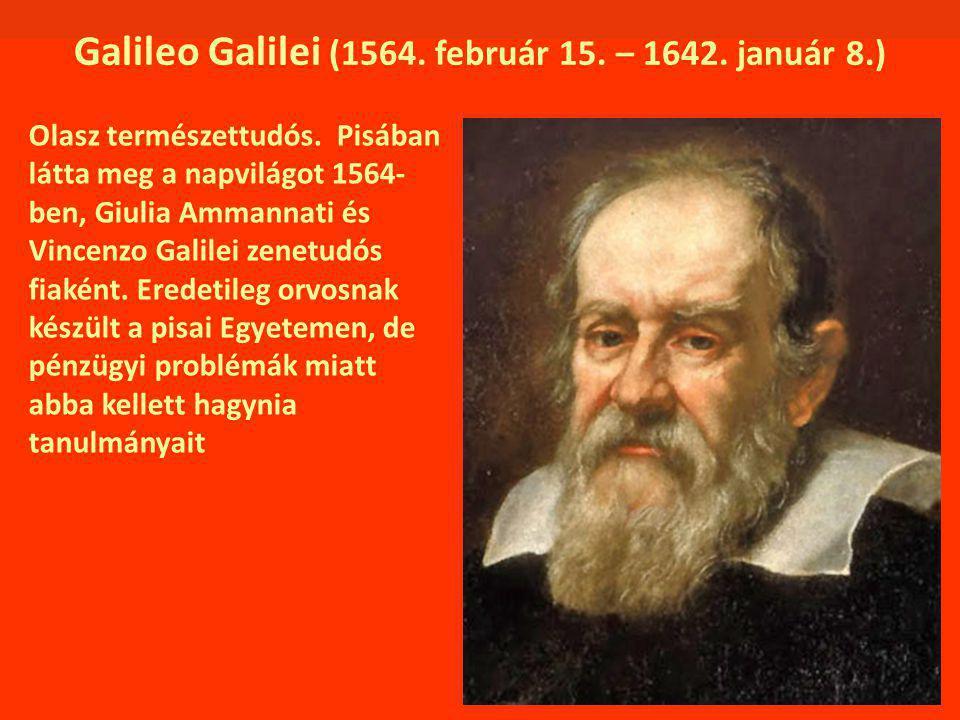 Galileo Galilei (1564. február 15. – 1642. január 8.)