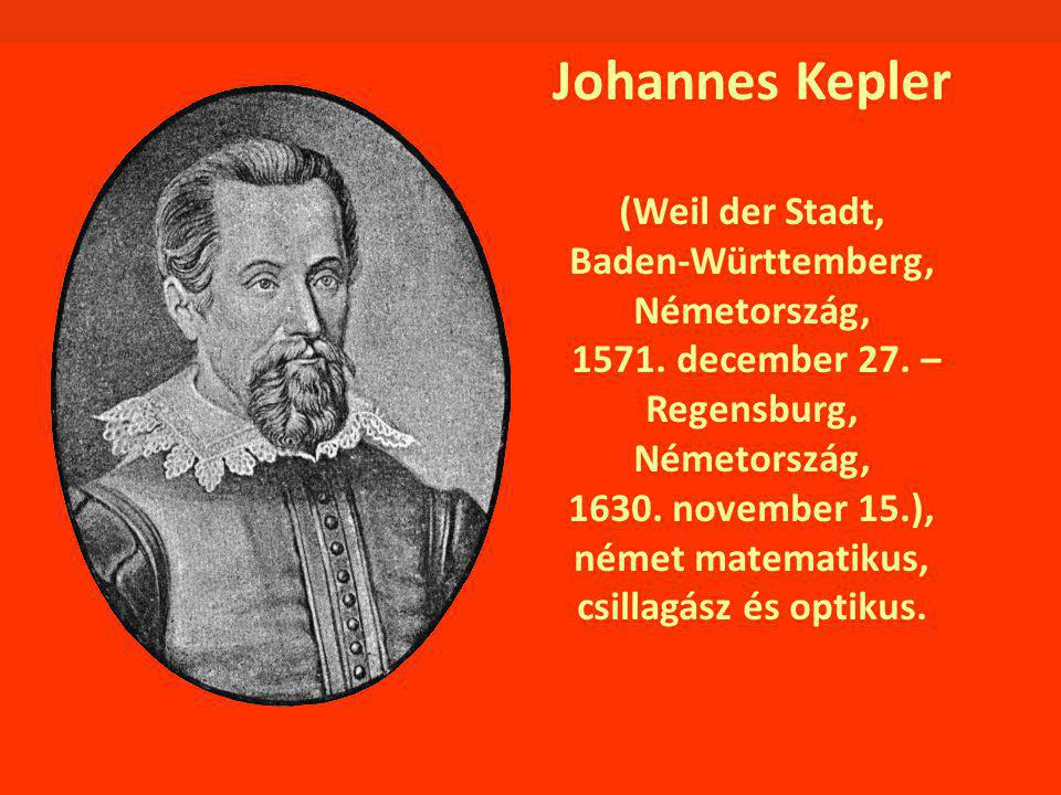 Johannes Kepler (Weil der Stadt, Baden-Württemberg, Németország, 1571